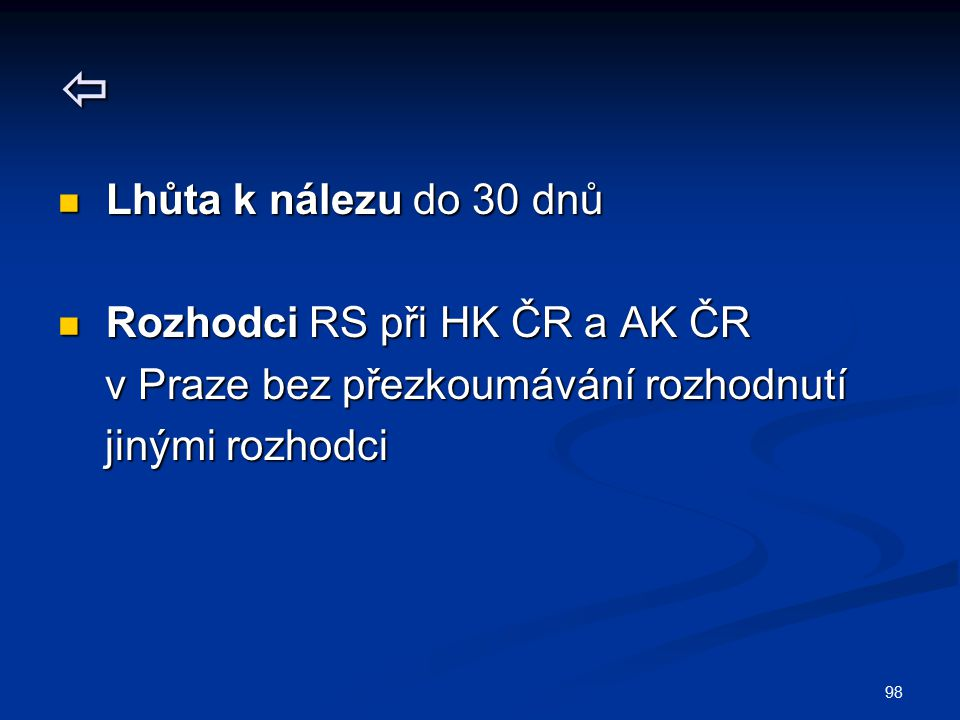  Lhůta k nálezu do 30 dnů Rozhodci RS při HK ČR a AK ČR