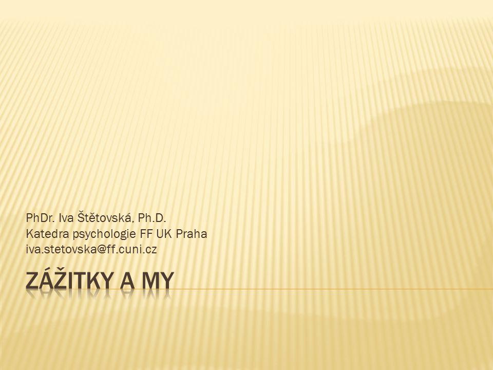 Zážitky a my PhDr. Iva Štětovská, Ph.D.