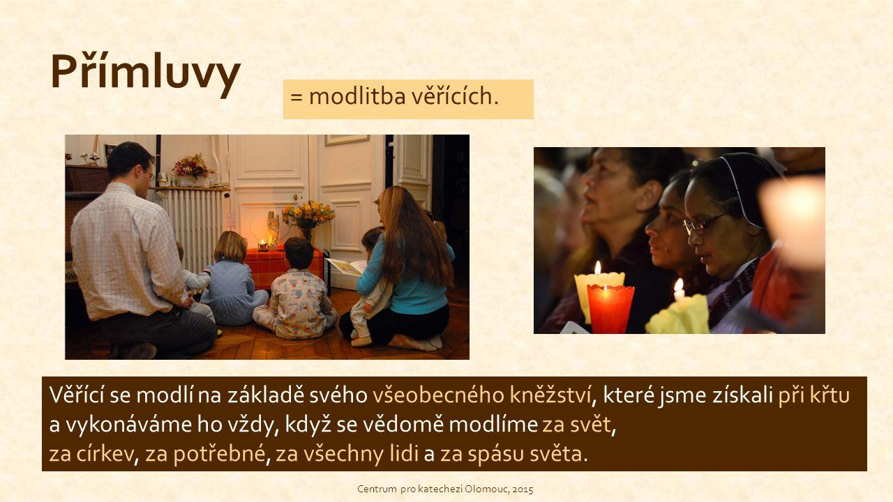 Přímluvy = modlitba věřících.