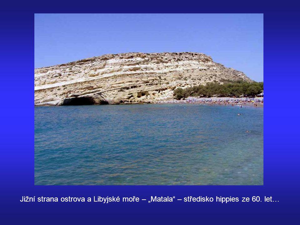 """Jižní strana ostrova a Libyjské moře – """"Matala – středisko hippies ze 60. let…"""