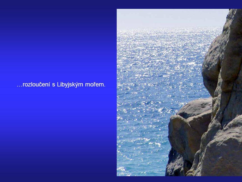 …rozloučení s Libyjským mořem.