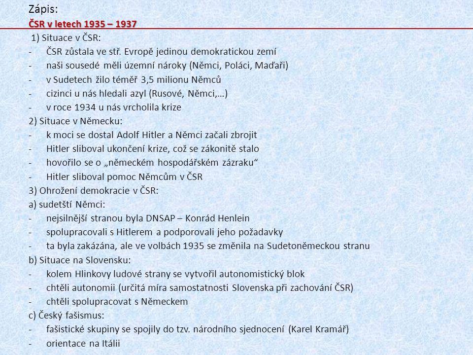 Zápis: ČSR v letech 1935 – 1937 1) Situace v ČSR: