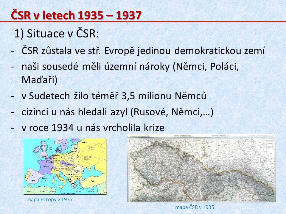 ČSR v letech 1935 – 1937 1) Situace v ČSR: