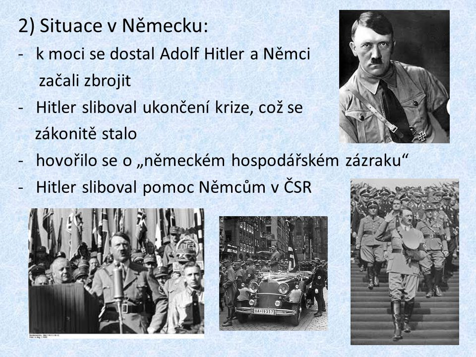 2) Situace v Německu: k moci se dostal Adolf Hitler a Němci