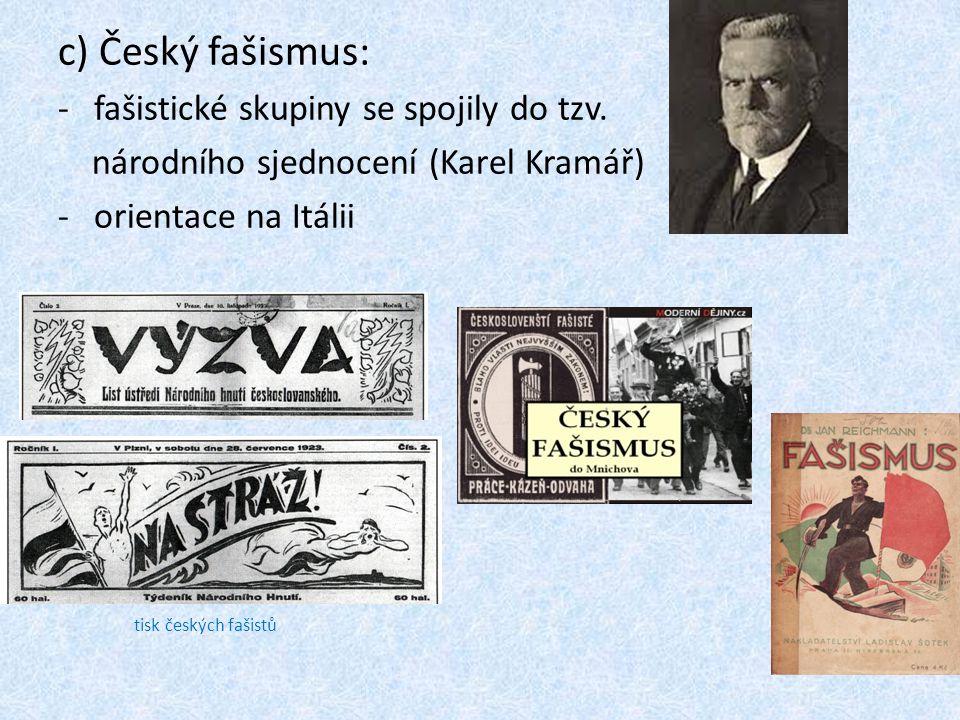 c) Český fašismus: fašistické skupiny se spojily do tzv.