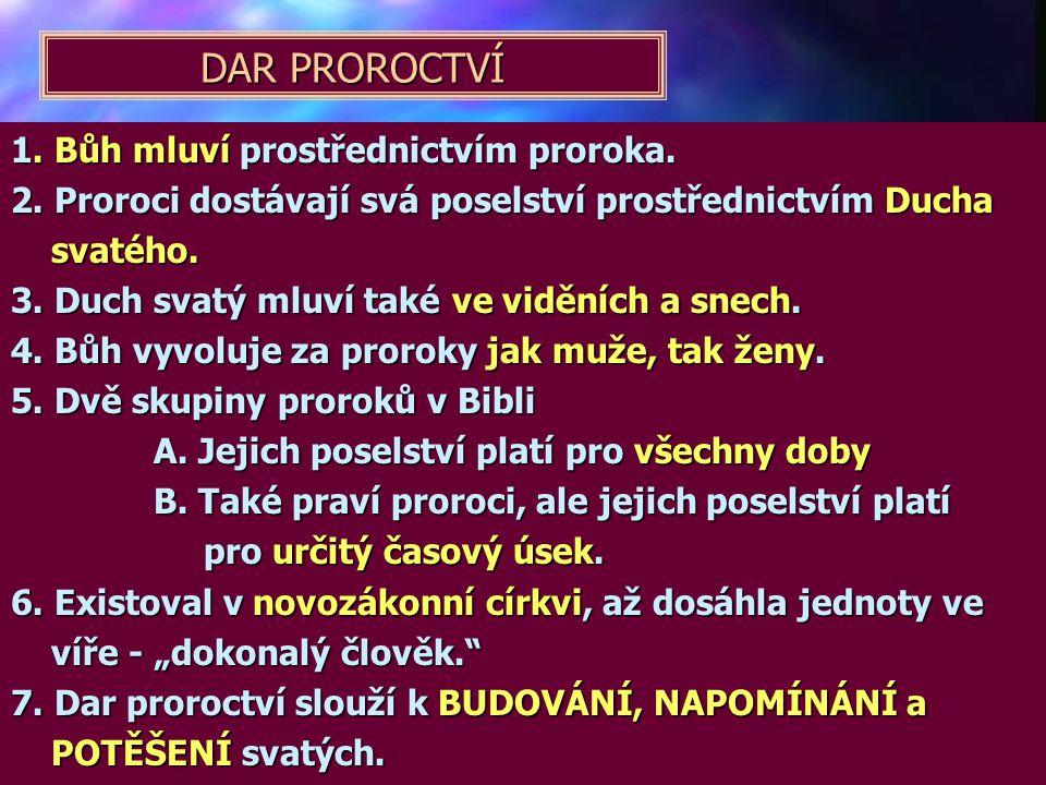 DAR PROROCTVÍ 1. Bůh mluví prostřednictvím proroka.