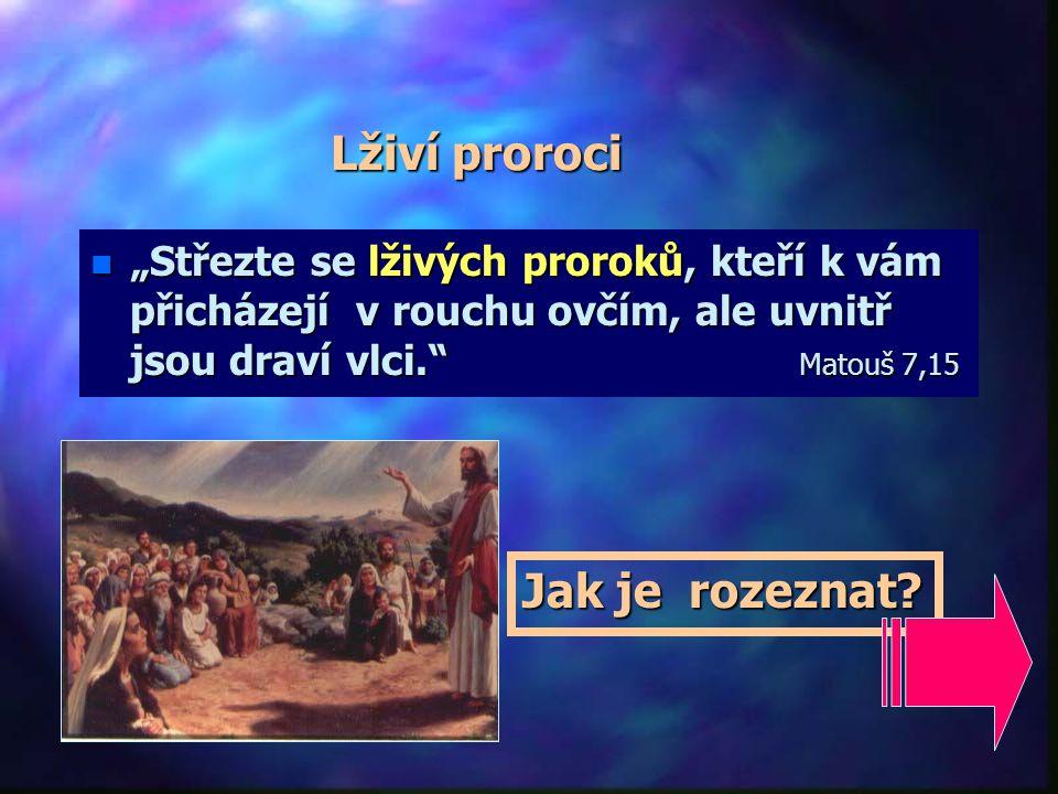 Lživí proroci Jak je rozeznat