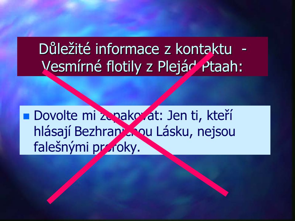 Důležité informace z kontaktu - Vesmírné flotily z Plejád Ptaah: