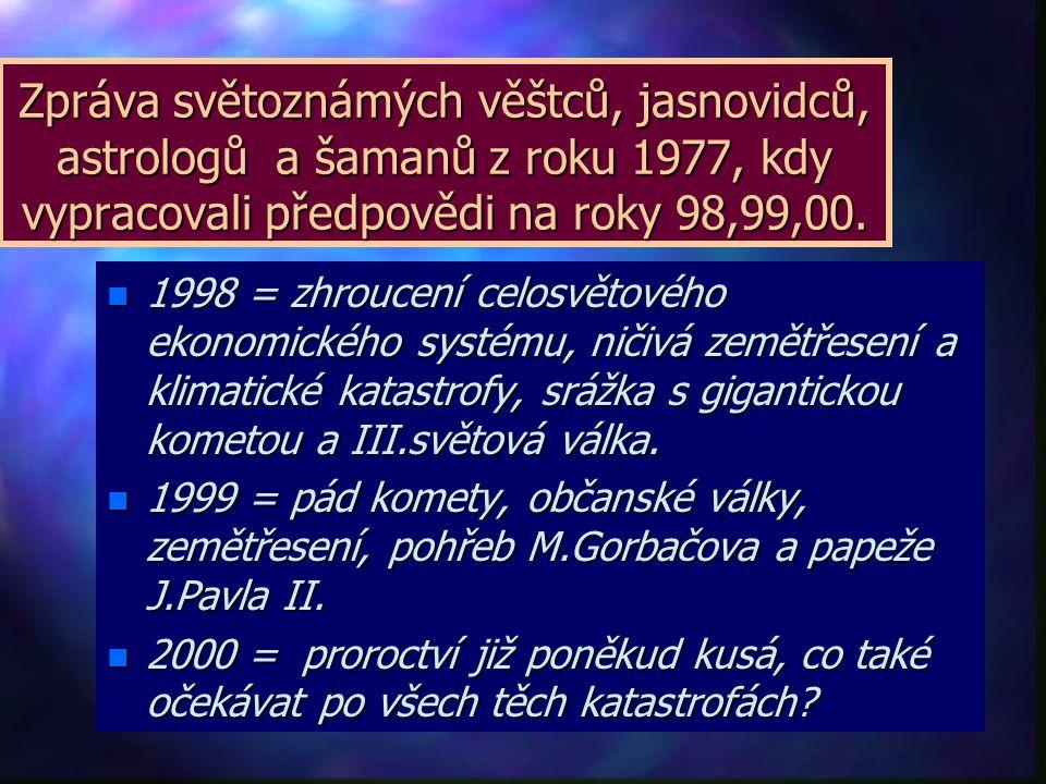Zpráva světoznámých věštců, jasnovidců, astrologů a šamanů z roku 1977, kdy vypracovali předpovědi na roky 98,99,00.