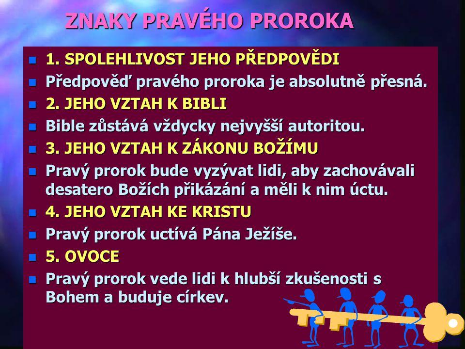 ZNAKY PRAVÉHO PROROKA 1. SPOLEHLIVOST JEHO PŘEDPOVĚDI