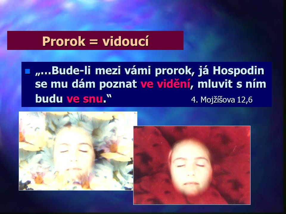 Prorok = vidoucí