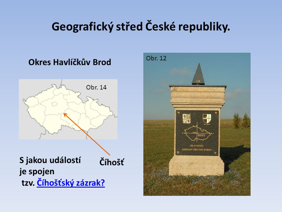 Geografický střed České republiky.