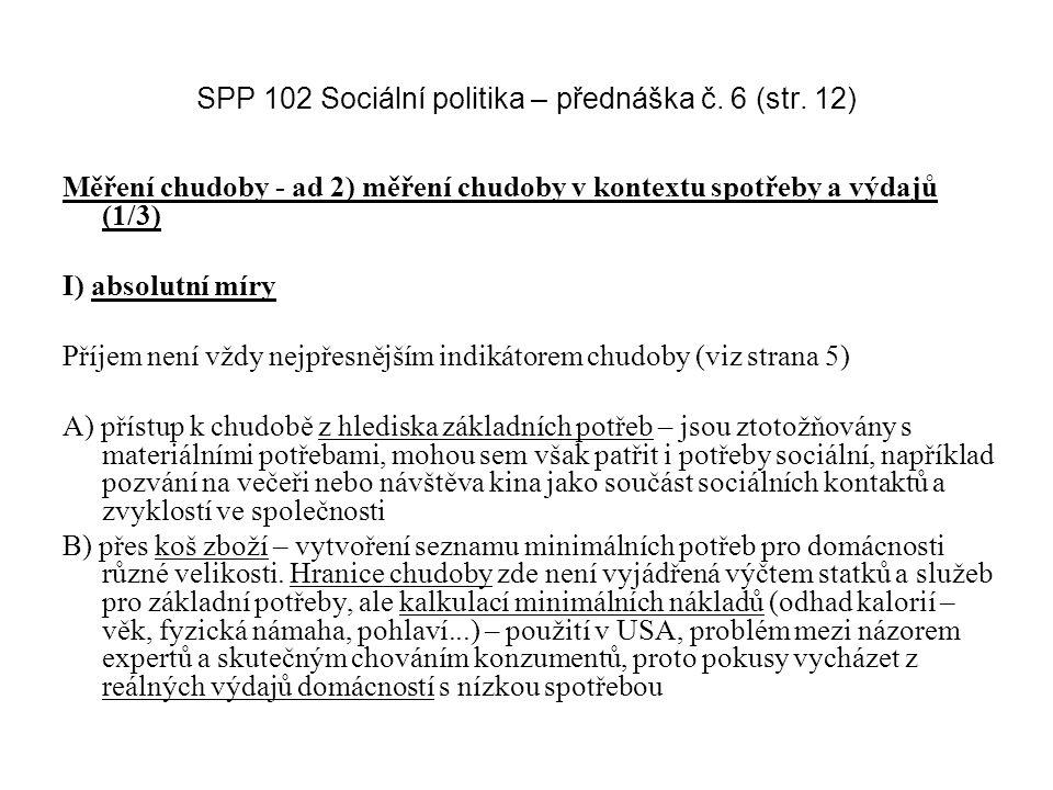 SPP 102 Sociální politika – přednáška č. 6 (str. 12)