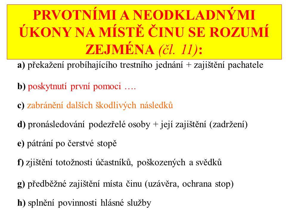 PRVOTNÍMI A NEODKLADNÝMI ÚKONY NA MÍSTĚ ČINU SE ROZUMÍ ZEJMÉNA (čl