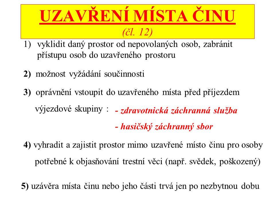 UZAVŘENÍ MÍSTA ČINU (čl. 12)