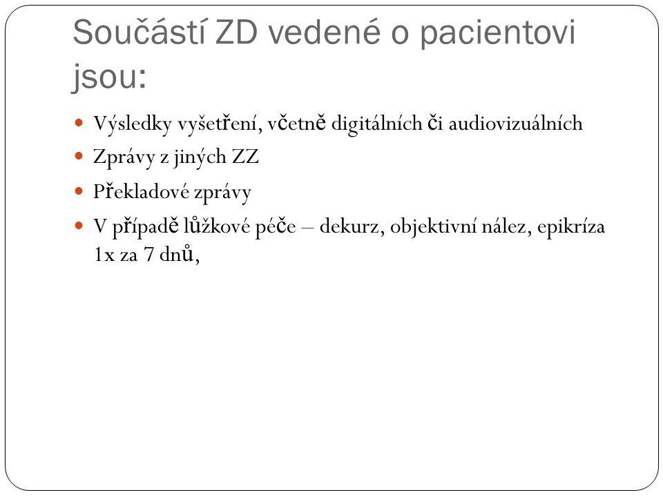 Součástí ZD vedené o pacientovi jsou: