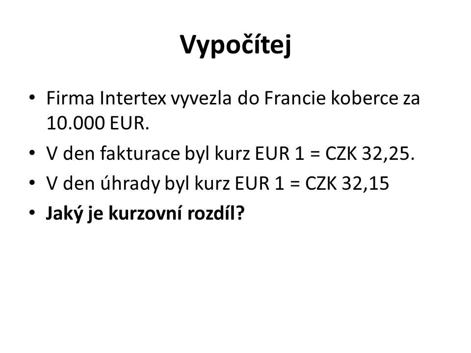 Vypočítej Firma Intertex vyvezla do Francie koberce za 10.000 EUR.