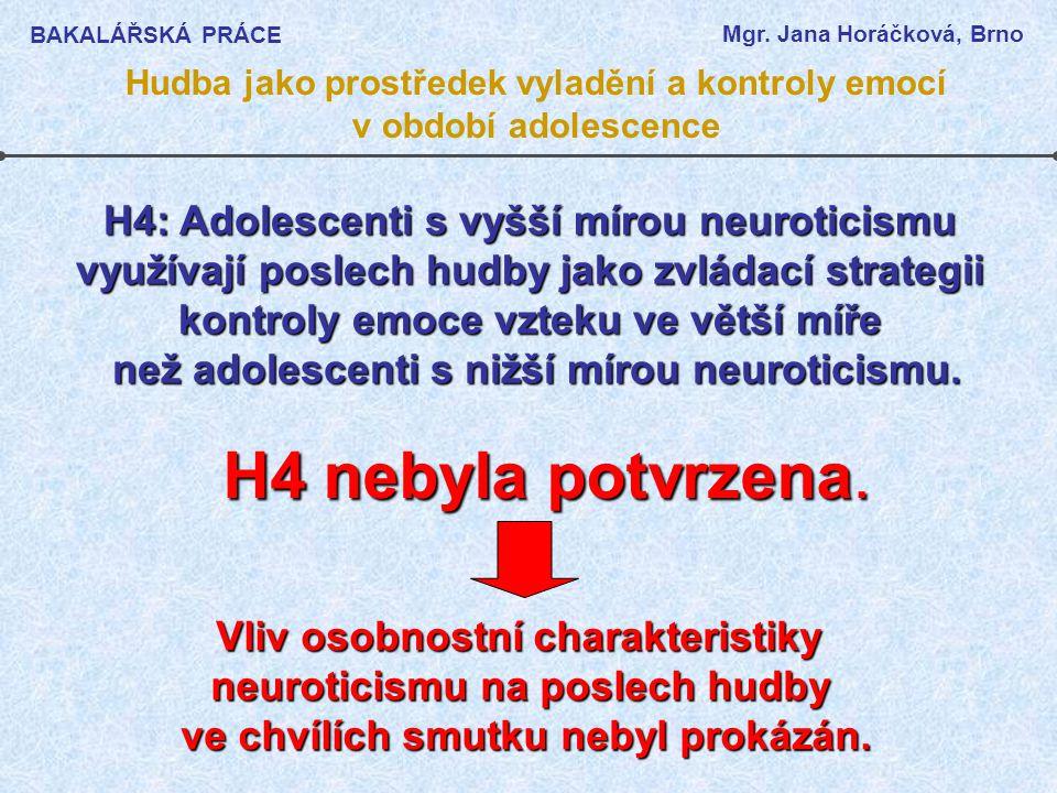 H4 nebyla potvrzena. H4: Adolescenti s vyšší mírou neuroticismu