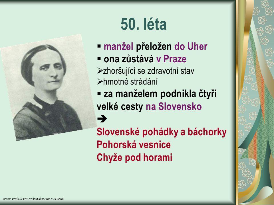 50. léta manžel přeložen do Uher ona zůstává v Praze