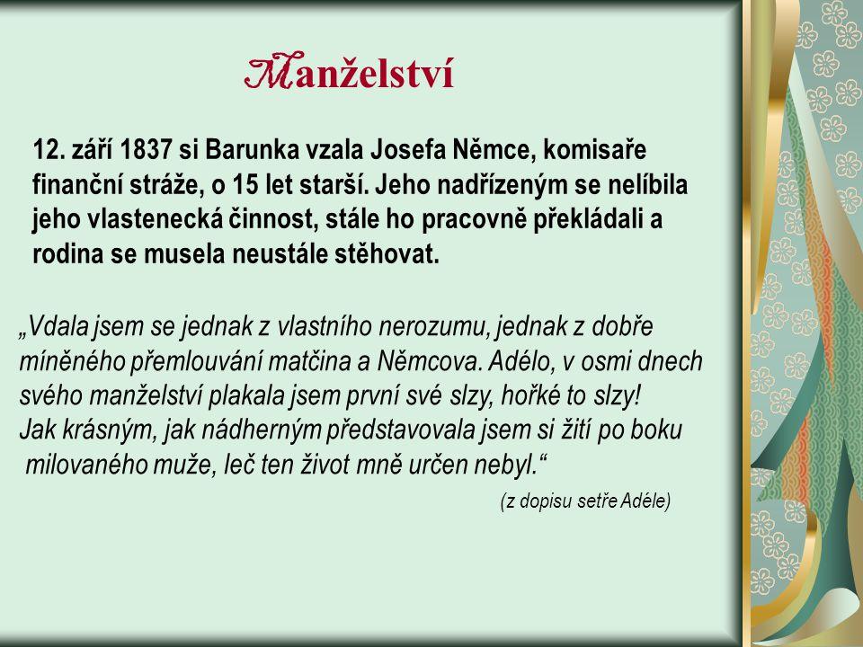 Manželství 12. září 1837 si Barunka vzala Josefa Němce, komisaře