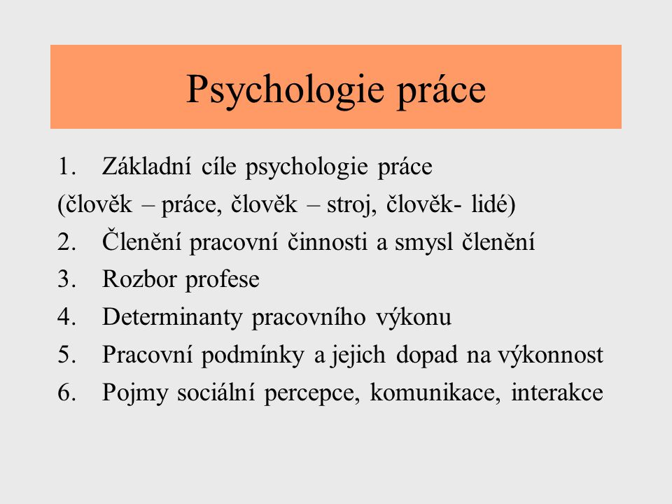 Psychologie práce Základní cíle psychologie práce