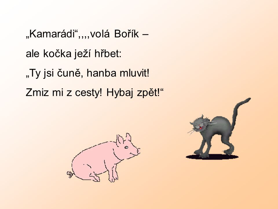 """Kamarádi ,,,,volá Bořík –"