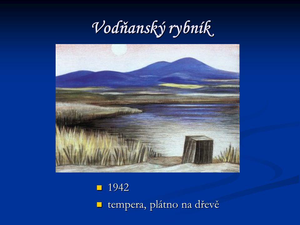 Vodňanský rybník 1942 tempera, plátno na dřevě