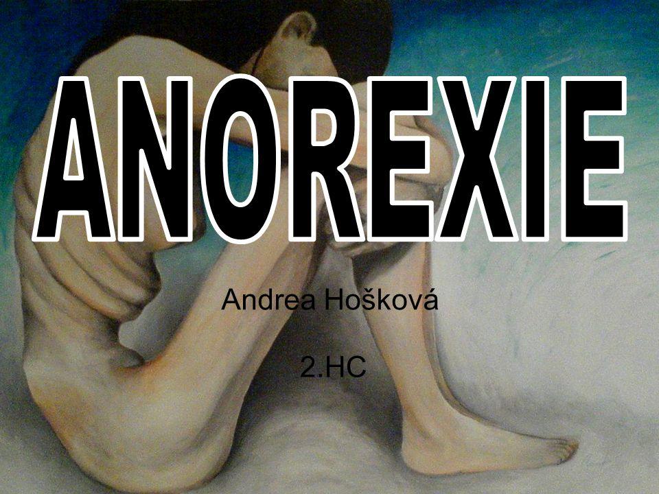 ANOREXIE Andrea Hošková 2.HC