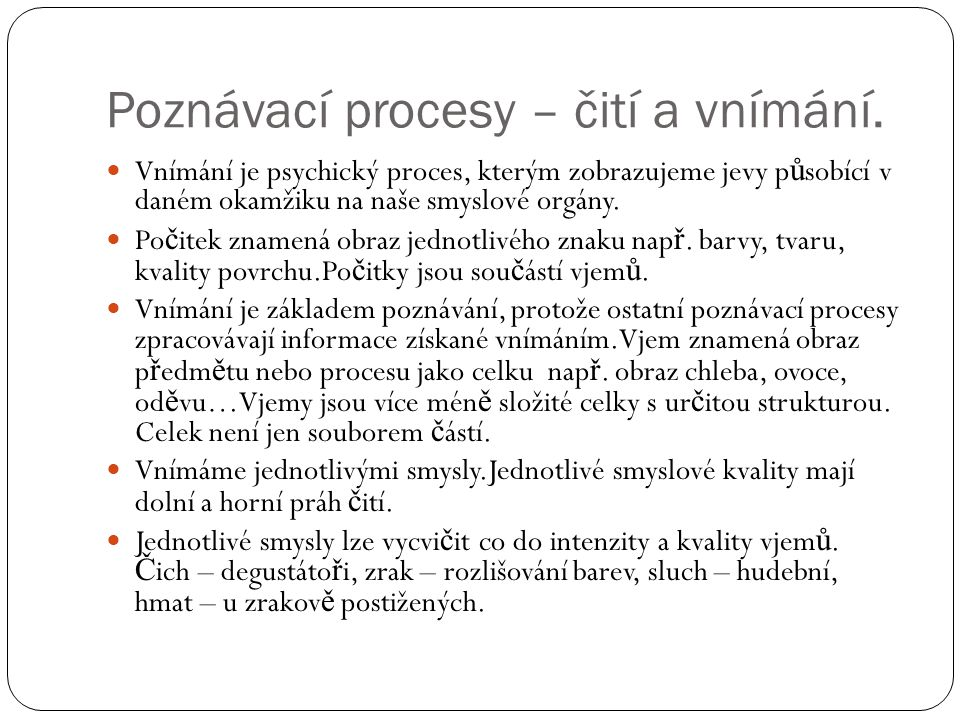 Poznávací procesy – čití a vnímání.