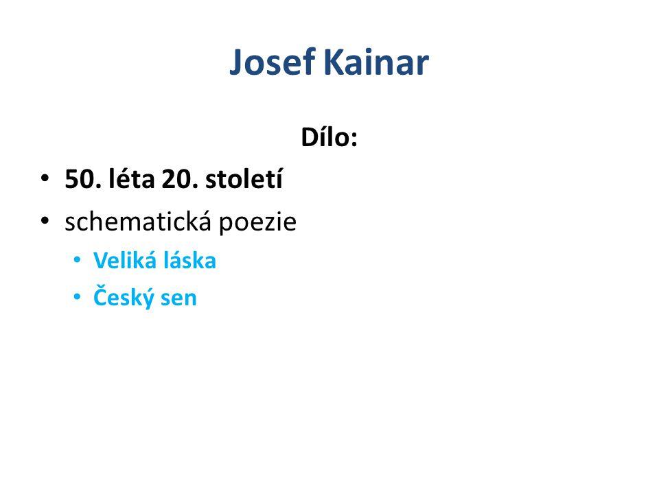 Josef Kainar Dílo: 50. léta 20. století schematická poezie