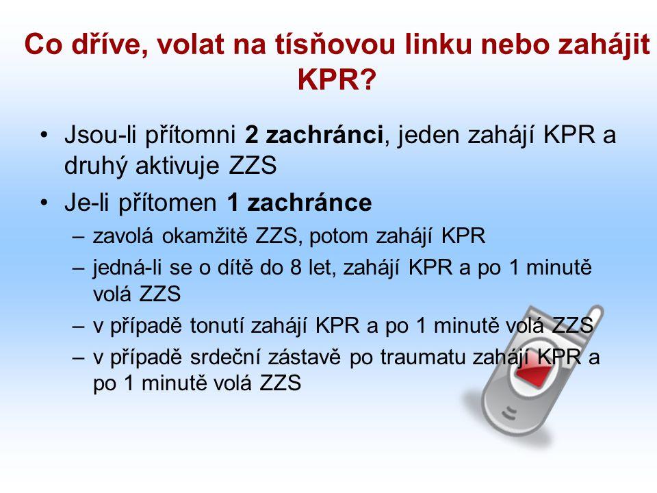 Co dříve, volat na tísňovou linku nebo zahájit KPR