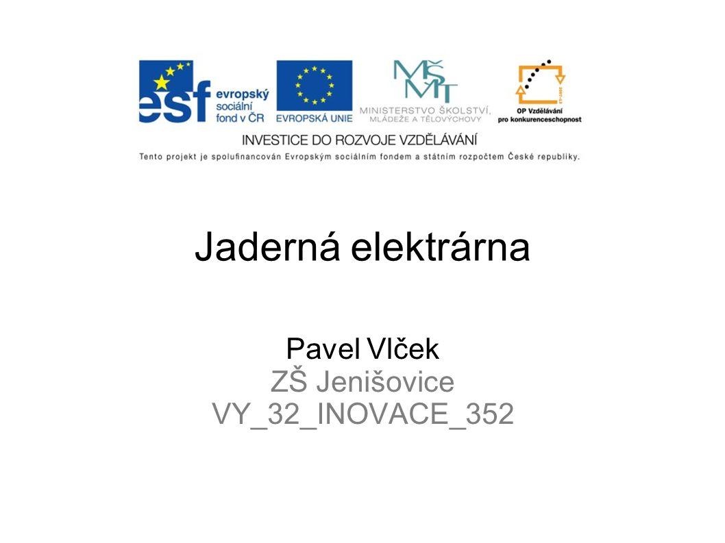 Pavel Vlček ZŠ Jenišovice VY_32_INOVACE_352