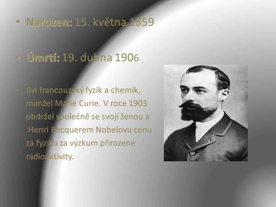 Narozen: 15. května 1859 Úmrtí: 19. dubna 1906