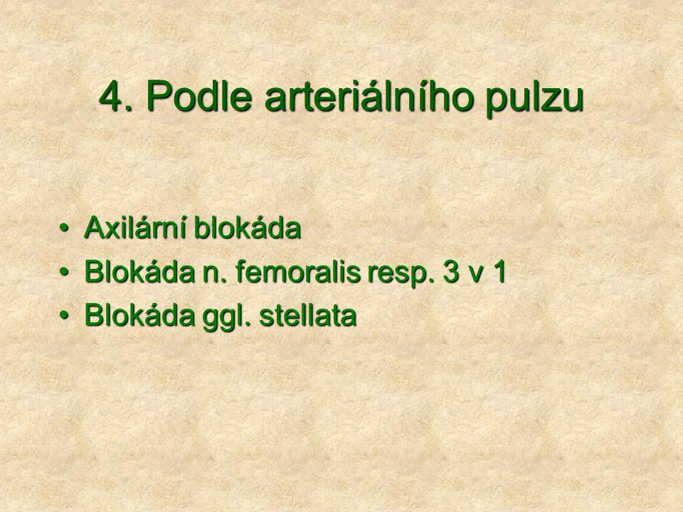 4. Podle arteriálního pulzu