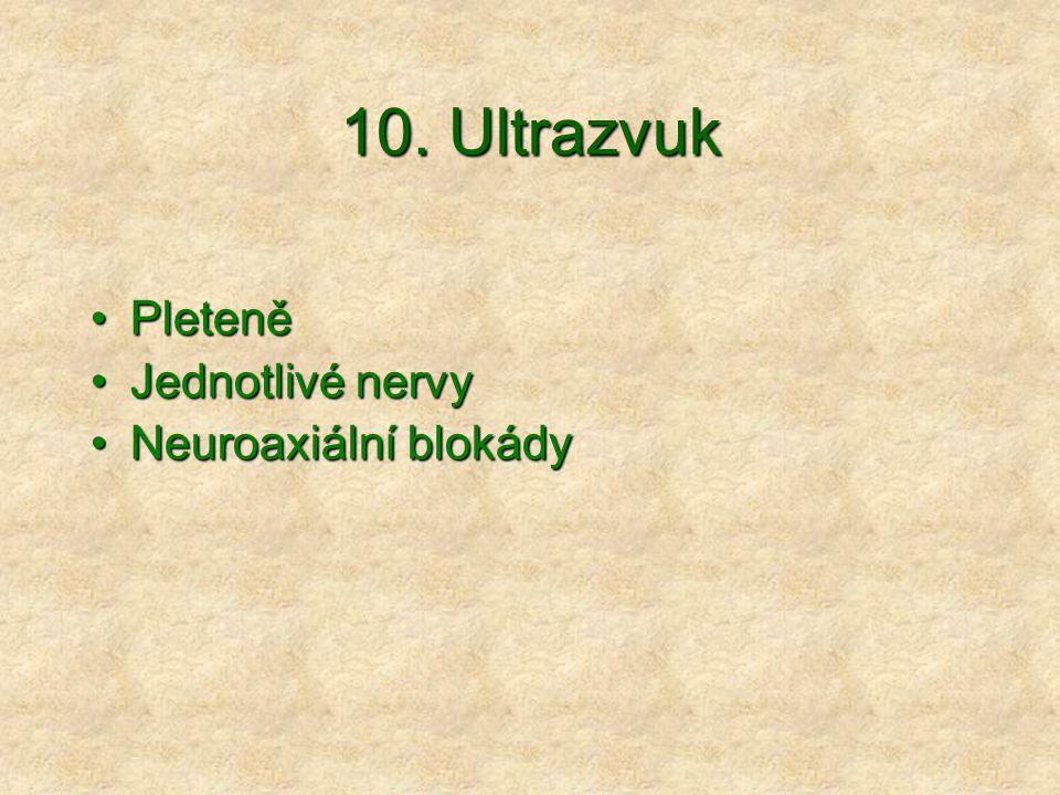 10. Ultrazvuk Pleteně Jednotlivé nervy Neuroaxiální blokády