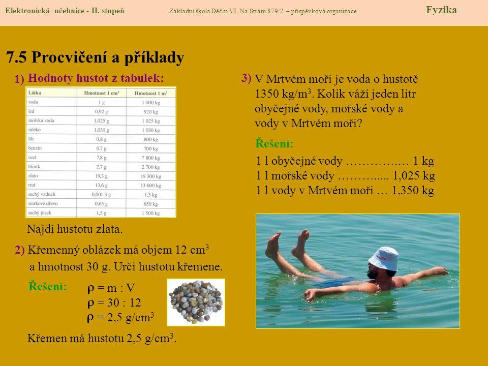 7.5 Procvičení a příklady 1) Hodnoty hustot z tabulek: 3)