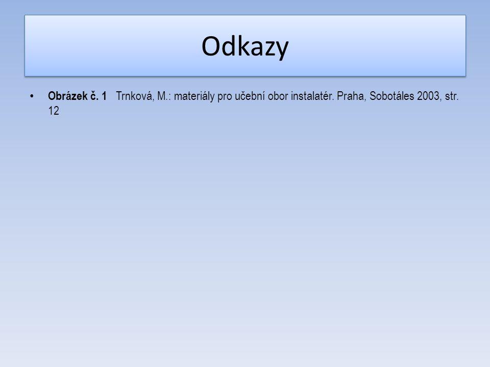 Odkazy Obrázek č. 1 Trnková, M.: materiály pro učební obor instalatér.