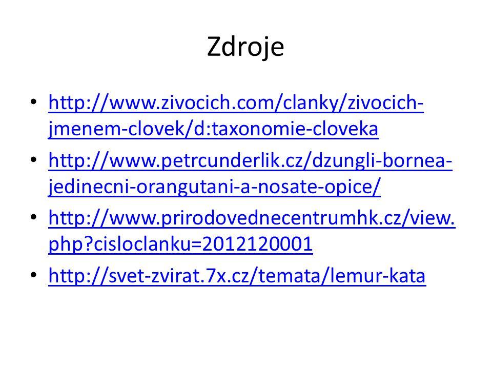 Zdroje http://www.zivocich.com/clanky/zivocich-jmenem-clovek/d:taxonomie-cloveka.