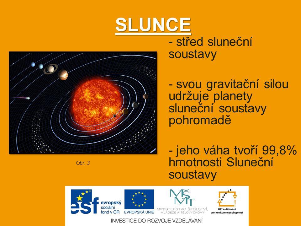 SLUNCE - střed sluneční soustavy