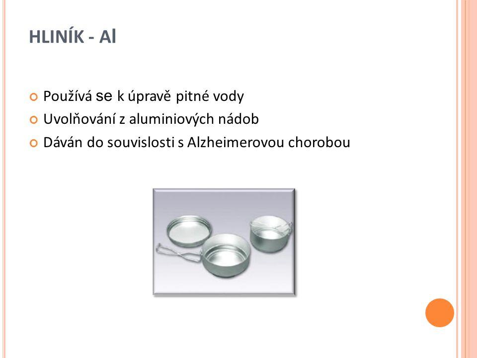 HLINÍK - Al Používá se k úpravě pitné vody