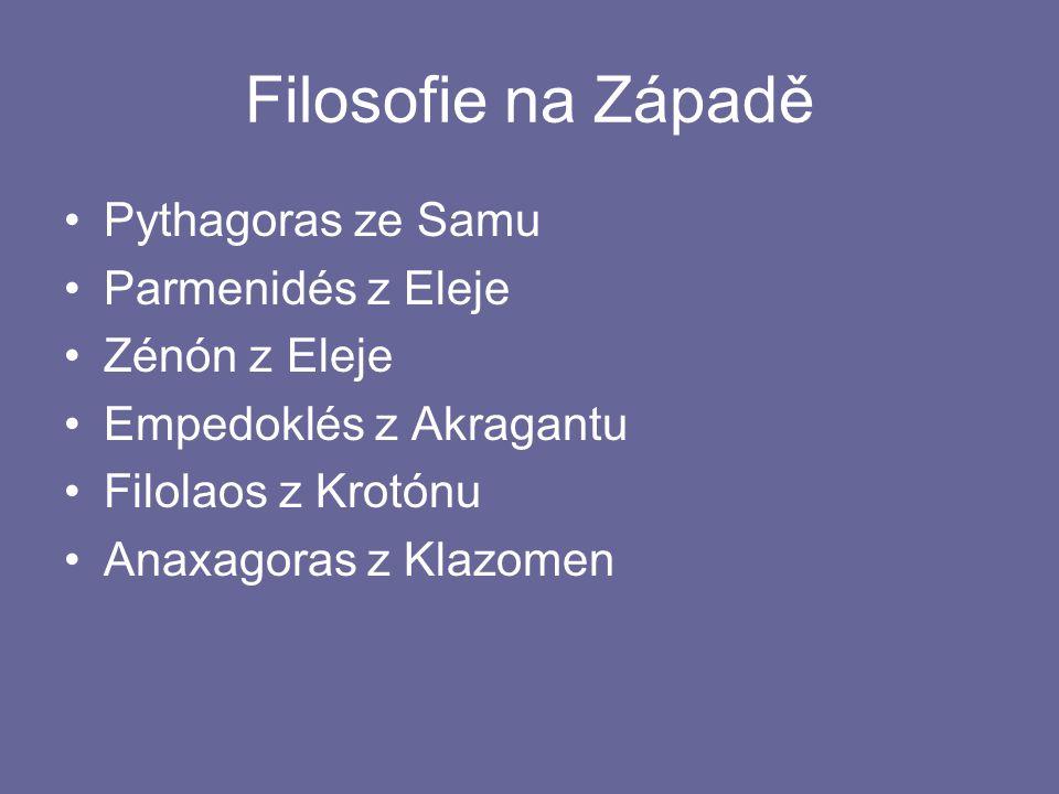 Filosofie na Západě Pythagoras ze Samu Parmenidés z Eleje