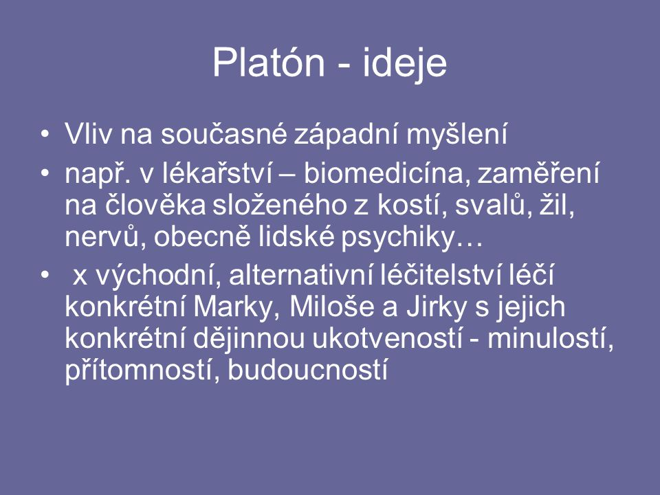 Platón - ideje Vliv na současné západní myšlení