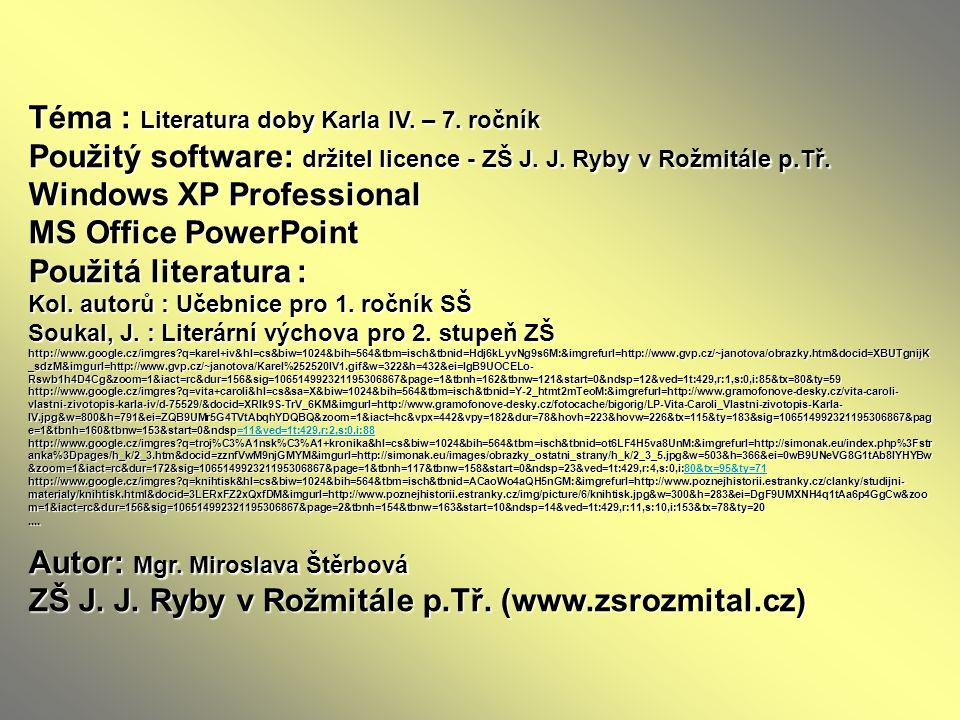 Téma : Literatura doby Karla IV. – 7. ročník