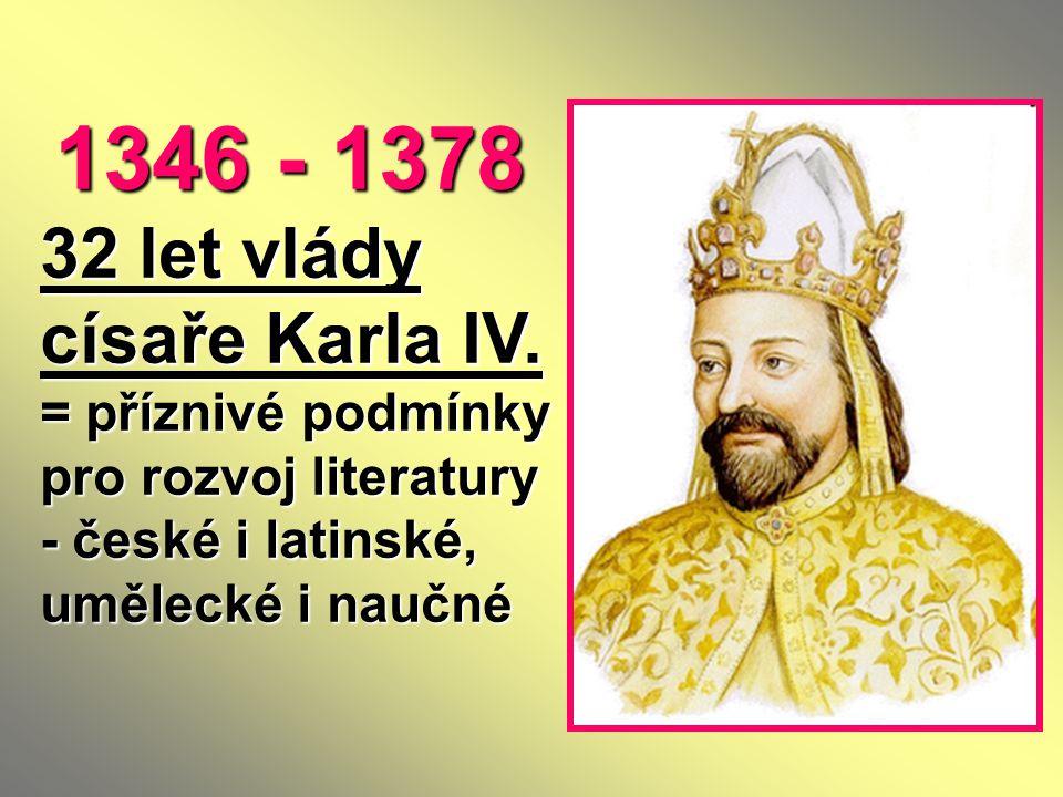 1346 - 1378 32 let vlády císaře Karla IV