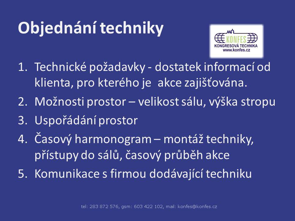 Objednání techniky Technické požadavky - dostatek informací od klienta, pro kterého je akce zajišťována.