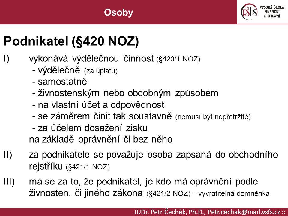 Podnikatel (§420 NOZ) Osoby