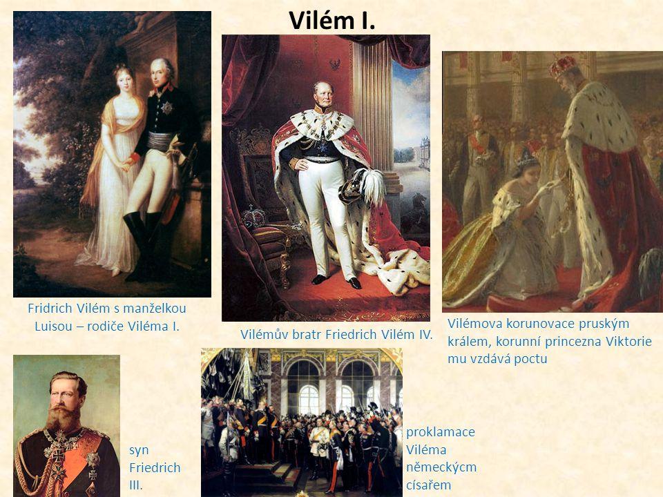 Vilém I. Fridrich Vilém s manželkou Luisou – rodiče Viléma I.