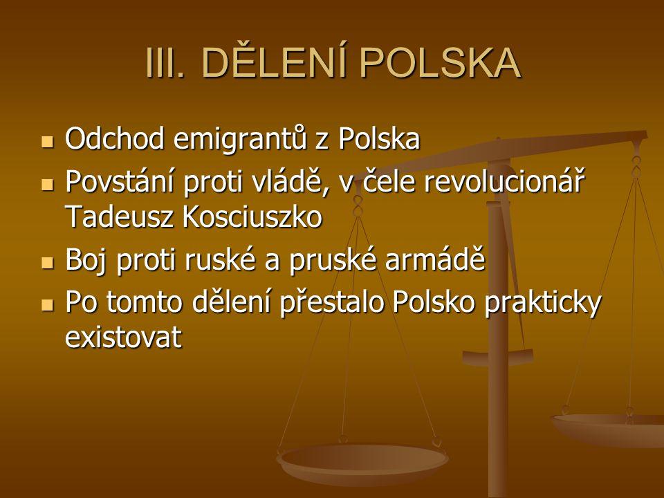 III. DĚLENÍ POLSKA Odchod emigrantů z Polska