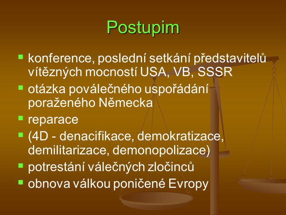 Postupim konference, poslední setkání představitelů vítězných mocností USA, VB, SSSR. otázka poválečného uspořádání poraženého Německa.