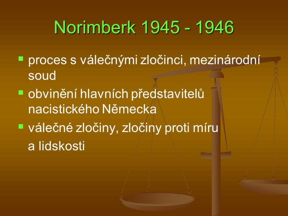 Norimberk 1945 - 1946 proces s válečnými zločinci, mezinárodní soud